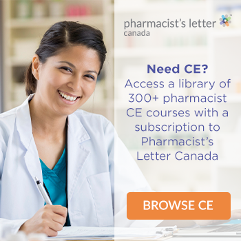 Need CE? Access a library of 300+ pharmacist CE courses with a subscription to Pharmacist's Letter Canada