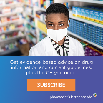 Get evidence-based advice on drug information and current guidelines, plus the CE you need. Subscribe. Pharmacist's Letter Canada